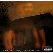 The Irreverent by Jack Hull