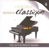 Musique classique : L'intégrale, vol. 5 by Various Artists