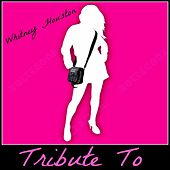 Tribute to Whitney Houston by Various Artists