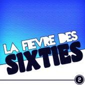 La fièvre des Sixties, vol. 2 de Various Artists