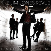 It's Gotta Be About Me by The Jim Jones Revue