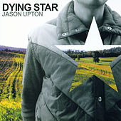 Dying Star by Jason Upton