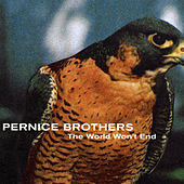 The World Won'T End de Pernice Brothers