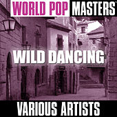 World Pop Masters: Wild Dancing by Various Artists