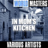World Masters: In Mom's Kitchen by Various Artists