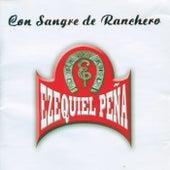 Con Sangre De Ranchero by Ezequiel Pena
