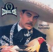 Orgullo Ranchero by Ezequiel Pena