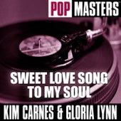 Pop Masters: Sweet Love Song To My Soul de Kim Carnes