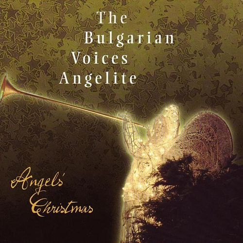 Angel'S Christmas by Bulgarian Voices