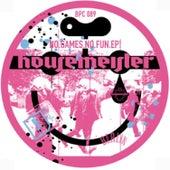 No.Games.No.Fun by Housemeister