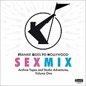 Sex Mix - Archive Tapes and Studio Adventures, Volume One by Frankie Goes to Hollywood