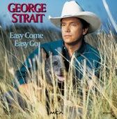 Easy Come Easy Go von George Strait