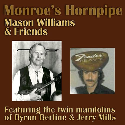 Monroe's Hornpipe (feat. Byron Berline, Jerry Mills, John Hickman, Rick Cunha, Don Whaley & Hal Blaine) by Mason Williams