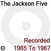 Recorded 1965 To 1967 by Jackson Five