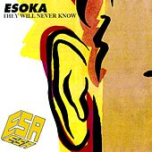 Ésoka (They Will Never Know) by ESA