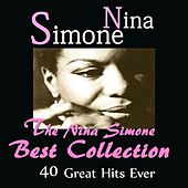 The Nina Simone Best Collection (40 Great Hits Ever) by Nina Simone