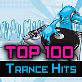 Top 100 Trance Hits Featuring the Best of Rave, Electronica, Psy, Goa, Progressive, Hard House, Acid, Trance, Techno, Edm Anthems by Various Artists