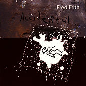 Accidental by Fred Frith