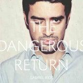 The Dangerous Return de Gabriel Rios