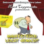 Erfolgreich manifestieren - Gebrauchsanweisungen fürs Leben by Kurt Tepperwein