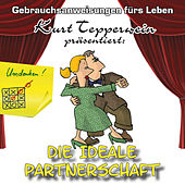 Die ideale Partnerschaft - Gebrauchsanweisungen fürs Leben by Kurt Tepperwein
