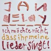 Ich Möchte Nicht, Dass Ihr Meine Lieder Singt by Jan Delay