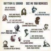 See Mi Yah Remixes by Rhythm & Sound