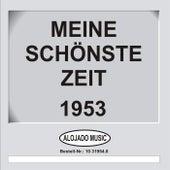 Meine schönste Zeit 1953 by Various Artists