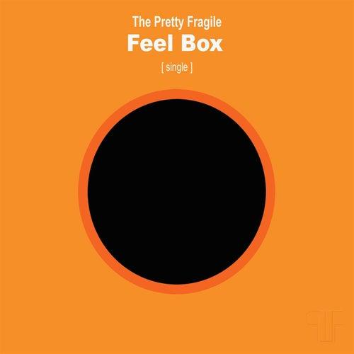 Feel Box (single) by The Pretty Fragile