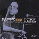 Live At M.O.C.A. by Bobby Matos