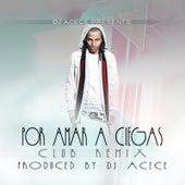 Por Amar a Ciegas (Dj Acece Remix) de Arcangel