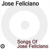 Songs of Jóse Feliciano de Jose Feliciano