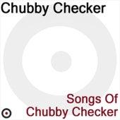 Songs of Chubby Checker by Chubby Checker