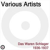 Das waren Schlager 1936, 1937 de Various Artists