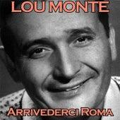 Arrivederci Roma by Lou Monte