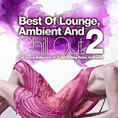 Best of Lounge, Ambient and Chill Out, Vol.2 (The Luxus Selection of Outstanding Relax Anthems) by Various Artists