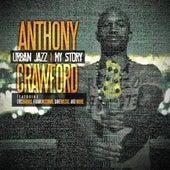 Urban Jazz - My Story by Anthony Crawford