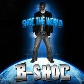 Shoc The World by B-Shoc