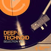 Deep & Technoid, Vol. 10 by Various Artists