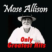 Only Greatest Hits de Mose Allison