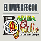 El Imperfecto - Single by Banda El Grullo
