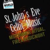 St. John´s Eve Celtic Music. Midsummer Ritual, Fire & Magic Night. (Ivanje, San Juan, Jani, Jonines, Fete De La Saint Jean, Santos Populares, Ivan´s Day, Klidonas, Tiregan, Dragaica) by Various Artists