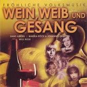 Froehliche Volksmusik-Wein, Weib Und Gesang de Various Artists