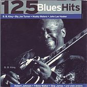125 Blues Hits by Various Artists