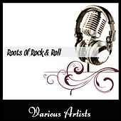 Roots Of Rock'n'Roll di Various Artists