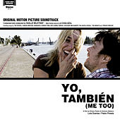 Yo, También (Me, Too) (Original Motion Picture Soundtrack) by Various Artists