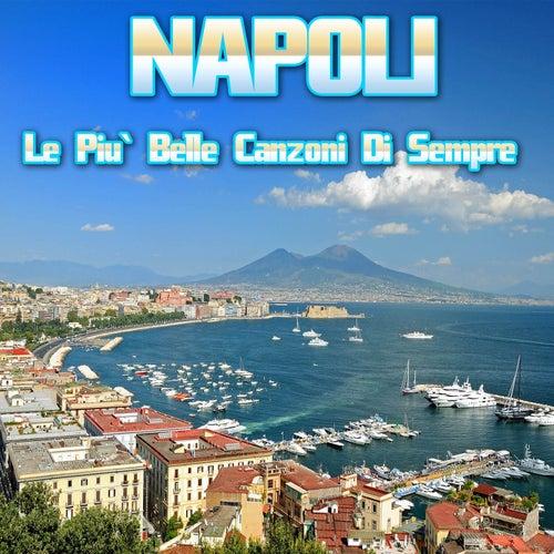Napoli (Le più belle canzoni di sempre) by Various Artists