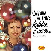 Melodie d'amour (Great Continental Hits - Stanley Black with Piano & Orchestra) by Caterina Valente