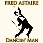 Dancin' Man (30 Original Recordings - Remastered) de Fred Astaire