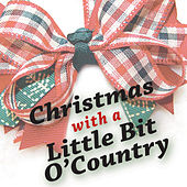 Christmas – With A Little Bit O' Country by Various Artists